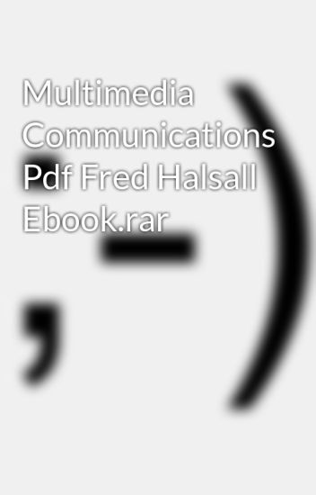 Multimedia Communications By Fred Halsall Ebook
