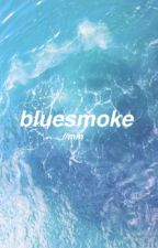 Blue smoke ; Cake {au} by MacaroniMikey