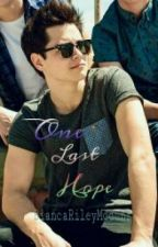 One last hope (A Riley Mcdonough Fanfiction) by snapchatharry