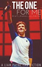 The One For Me (A Liam Payne Fanfiction) by Niall_makes_us_Smile