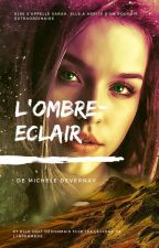 L'Ombre-Eclair by MicheleDevernay