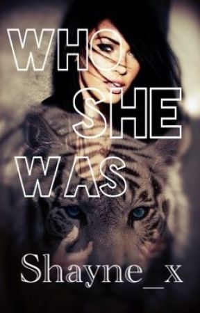 Who She Was by Shayne_x