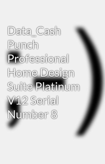 Data Cash Punch Professional Home Design Suite Platinum V12 Serial