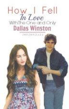 How I Fell In Love With The One And Only Dallas Winston by fxre-proof