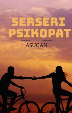 Serseri Psikopat (Ara Verildi) by __ASUCAN__
