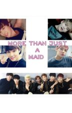More Than Just A Maid by yourkpopimagines
