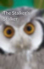 The Stalker's Stalker by OracleMama