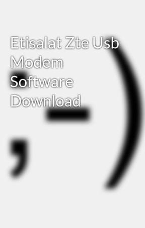 Etisalat Zte Usb Modem Software Download - Wattpad