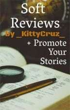 Soft Reviews (CLOSED) by _KittyCruz_