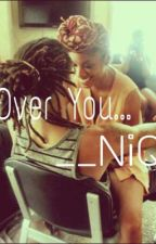 Over You by ___NiQ