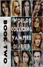 Worlds Colliding (The Vampire Diaries) Book Two by heartofice97