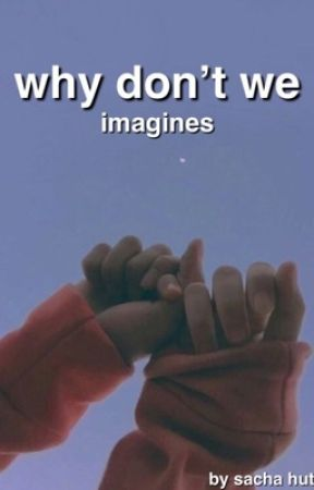Why Don't We Imagines [REQUEST OPEN] by SachaHut