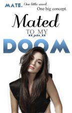 Mated To My Doom by xX_Jada_Xx