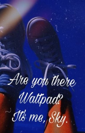 Are you there Wattpad? //Book of updates  by Teenagexnightmare