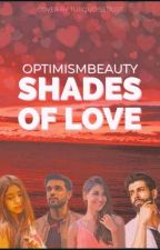 Shades of Love by optimismbeauty