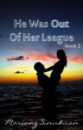 He Was Out Of Her League 2 (On Hold) by MariangSinukuan