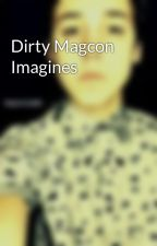 Dirty Magcon Imagines by espinosaornahhh