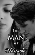 The Man of Miracles[Doctor Who Fanfiction] by kyleepls