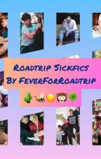 Roadtrip Sickfics ♡ by FeverForRoadtrip