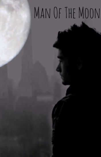 Man Of The Moon || Ziall || (Book 1)