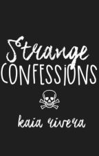 Strange Confessions by KaiaMei