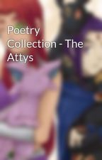 Poetry Collection - The Attys by purebloodprincess26
