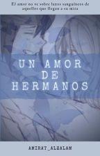 Un Amor De Hermanos by Nadeshiko-Kiyama