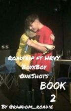 Roadtrip ft HRVY BoyxBoy oneshots by random_roadie