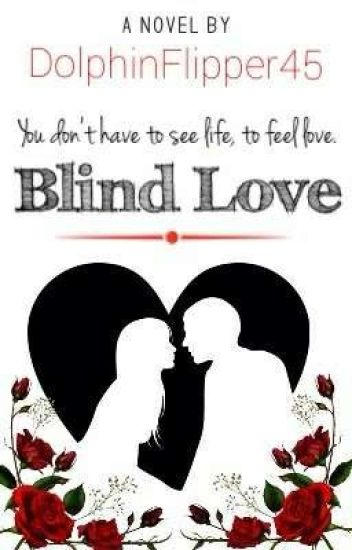 Blind Love (Edited)