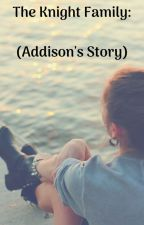 The Knight Family (Addison's Story)  by lblack10