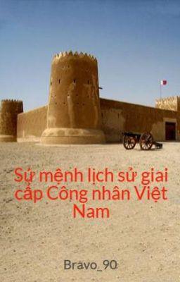 Sứ mệnh lịch sử giai cấp Công nhân Việt Nam