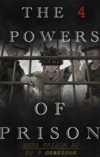 The Four Powers of Prison [BNHA Prison AU] by janusee