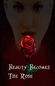 Beauty Becomes The Rose by DeanAdams