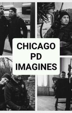 Chicago PD Imagines by shadowsofvengeance
