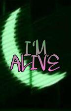 I'M ALIVE (spam) by PiggyTheRockinPotato