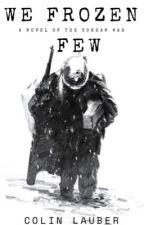 We Frozen Few by GhostWriter1567