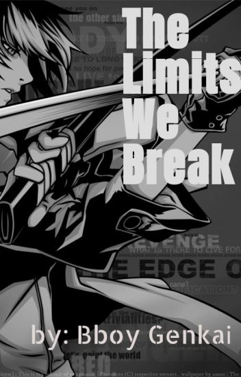 The limits we break// RWBY X Male Reader! - Bboy Genkai - Wattpad