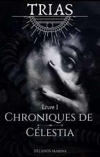 [PAUSE]Les Chroniques de Célestia - Le treizième Zodiaque. by MarinaDlns