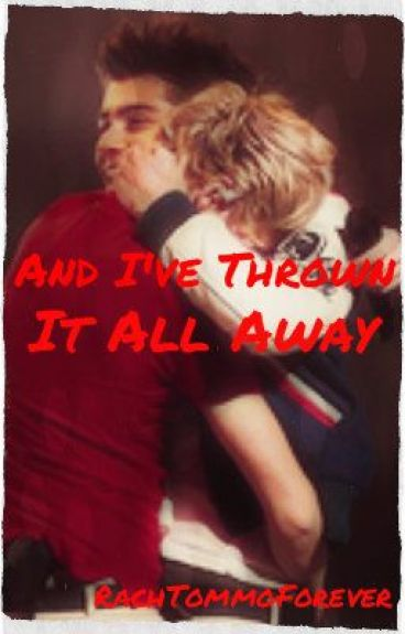 And I've Thrown It All Away (Ziall Horlik boyxboy AU) **DISCONTINUED** by RachTommoForever