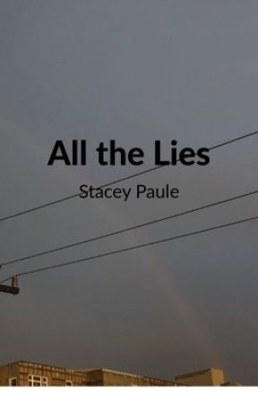 All the lies by staceyypaule