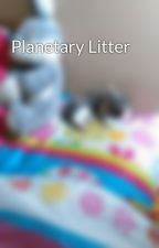 Planetary Litter by iwillian2