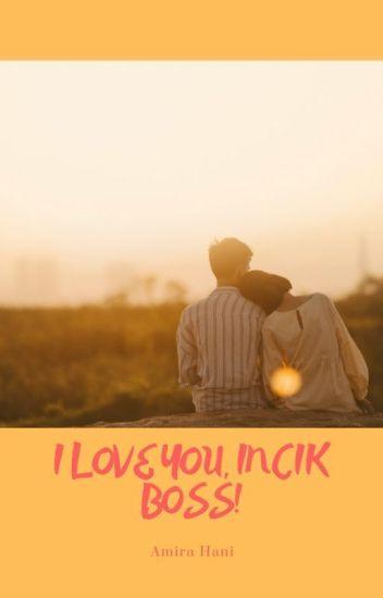 I Love You,Incik Boss