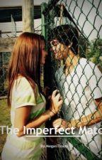 The Imperfect Match by MeganTirado