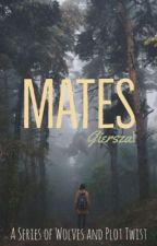 Mates: A series of Wolves and Plot Twist by Gierszal