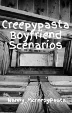 Creepypasta Boyfriend Scenarios by Nanny_McreepyPasta