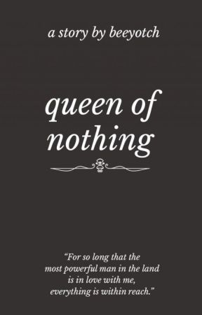 Queen Of Nothing by beeyotch