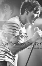 One Thing (A Louis Tomlinson Fan Fiction) by StripesforLou