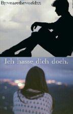 Ich hasse dich doch. (Rotpilz FanFiction) by wearetheworldxx