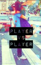 Player VS Player by Insecurity_kills