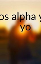 Fraternidad alpha y yo  by BrizaLamas